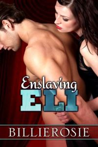 Enslaving Eli, by billierosie - cover image